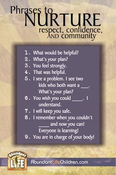 Abundant Life Children - Phrases to Nurture Respect, Confidence, and Community--this is co-active coaching/parenting basically, and a wonderful way to approach your kids Mindful Parenting, Peaceful Parenting, Gentle Parenting, Kids And Parenting, Parenting Articles, Parenting Hacks, Positive Discipline, Attachment Parenting, Parent Resources