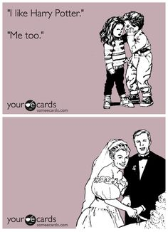 no, I would not marry someone simply bc of Harry Potter. But I thought this was cute and funny:)