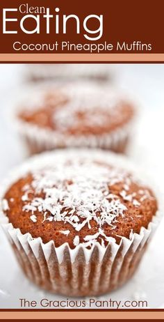 Clean Eating Coconut Pineapple Muffins #cleaneating #cleaneatingrecipes #eatclean #muffins #muffinrecipes
