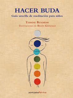 anatarambana literatura infantil: Esta semana recomendamos... Hacer Buda, de Yassine Bendriss (Veintisiete Letras)
