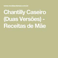 Chantilly Caseiro (Duas Versões) - Receitas de Mãe
