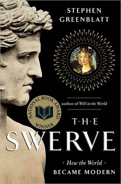 The Swerve by Stephen Greenblatt, 2012 Winner of the Pulitzer Prize for Non-Fiction. HIGHLY recommended.