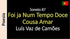 Poesia - Sanderlei Silveira: Luís Vaz de Camões - Soneto 87 - Foi ja Num Tempo ...