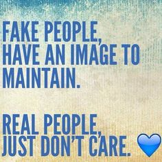Quotes on Fake People and Real People, Motivational Thoughts Life Quotes Love, Happy Quotes, Great Quotes, Quotes To Live By, Me Quotes, Funny Quotes, Happiness Quotes, Quote Life, Quotes Images