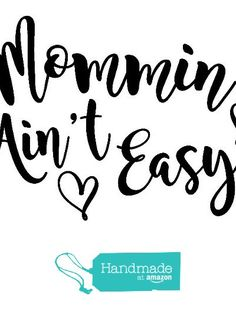 Mommin Ain't Easy For Tumbler Decal, Yeti Decal, Yeti Rambler Decal, Yeti Tumbler Decal, Wall Decal https://www.amazon.com/dp/B01M8IXXR6/ref=hnd_sw_r_pi_dp_FKRaybS75Z8CC #handmadeatamazon