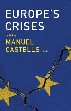 Europe's crises / [edited by] Manuel Castells, [and five others] - https://bib.uclouvain.be/opac/ucl/fr/chamo/chamo%3A1974428?i=0
