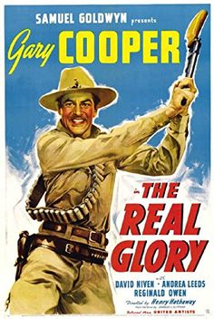 THE REAL GLORY - Gary Cooper - David Niven - Andrea Leeds - Reginald Owen - Based on novel by Charles L. Clifford - Produced by Samuel Goldwyn - Directed by Henry Hathaway - United Artists - Movie Poster. Hollywood Stars, Golden Age Of Hollywood, Broderick Crawford, George Mackay, Paulette Goddard, Gary Cooper, Mark Ruffalo, Old Movies, Vintage Movies