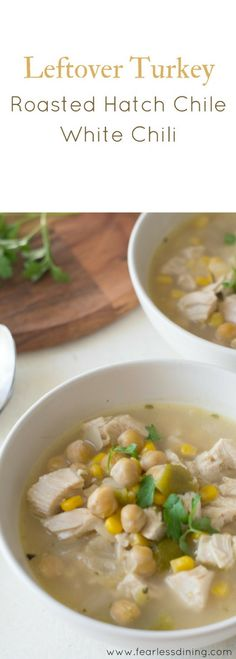Leftover turkey or chicken soup recipe.How to roast hatch chiles. Easy white chili soup recipe, Soup in under 30 minutes! How to use leftover turkey. Garbanzo bean chili. via @fearlessdining
