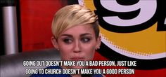 On being judged as a person: | 16 Unexpected Quotes That Make Miley Cyrus The Voice Of Our Generation