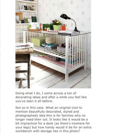 Repurpose an old crib as a workbench awesome glass top or old door, the possibilities are endless!!!