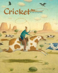 March 2017 Cricket: Wild Horses. Cover art by Alison Jay. Enjoy a wild ride with a wannabe cowboy, horses in armor, gushing gargoyles, and a magical dinosaur.