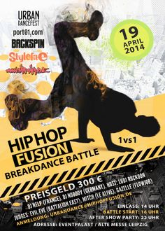 Hip Hop Fusion & Urban DanceFest Easter Special 2014! Breakdance 1vs1 + Mega After-Show-Party Location: Eventpalast, Alte Messe Leipzig Date: 19.04.2014, 14:00 - Open End https://www.facebook.com/HipHopFusion/events