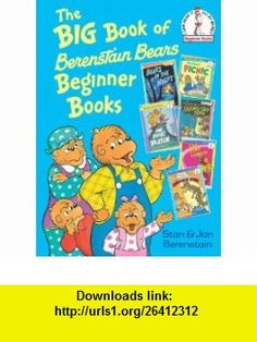 The Big Book of Berenstain Bears Beginner  (Beginner (R)) (9780375873669) Stan Berenstain, Jan Berenstain , ISBN-10: 037587366X  , ISBN-13: 978-0375873669 ,  , tutorials , pdf , ebook , torrent , downloads , rapidshare , filesonic , hotfile , megaupload , fileserve