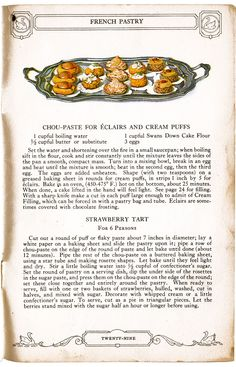 Chou-paste for eclairs and cream puffs and a strawberry tart recipe. The cream puffs will be yummy for chicken or tuna salad! Tattered and Lost EPHEMERA: CAKE SECRETS from Swans Down Cake Flour Retro Recipes, Old Recipes, Vintage Recipes, Cookbook Recipes, Sweet Recipes, Baking Recipes, Cake Recipes, Dessert Recipes, Strudel