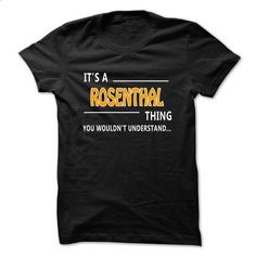 Rosenthal thing understand ST421 - #clothes #tees. PURCHASE NOW => https://www.sunfrog.com/LifeStyle/Rosenthal-thing-understand-ST421-Black.html?id=60505