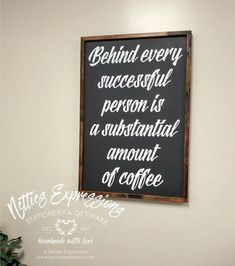 Behind every successful person Framed Wooden Sign-Wood Signs-Netties Expressions Rustic Wood Signs, Wooden Signs, Wood Sealer, Coffee Drinkers, Sign Design, Behind, Wood Pallets, Fathers Day Gifts, Stationery