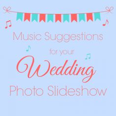 Wedding Photo Slideshow Music Suggestions