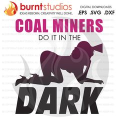 SVG Cutting File Coal Miners Do It in the Dark by BurntStudios