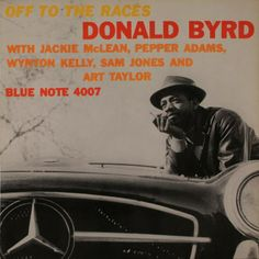 Donald Byrd - Off To The Races / Blue Note 4007