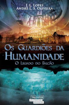 Literatura Brasileira - Os Guardiões da Humanidade - o Legado do Falcão