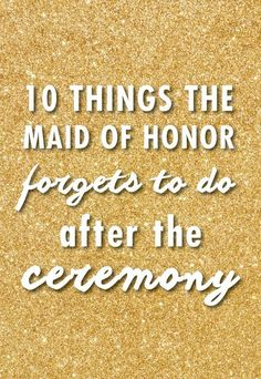 The maid of honor is an important role to have for a wedding—she's basically the bride's right-hand girl during the planning phase, as well as the day of the event. These nine reminders will ensure that she is able to perform her duties (and have a great time) on the big day.