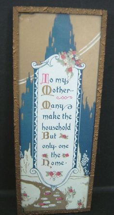 Framed Mother Motto  1920's Art Deco Vintage Pictures, Pretty Pictures, Vintage Prints, Vintage Art, Best Motto, Mother Art, 1920s Art Deco, Mottos, Poem