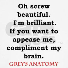 Dr. Grey couldn't have said it better!