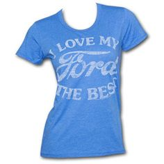 I Love My Ford The Best Junk Food Blue Graphic Ladies Tee Shirt