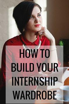 How to Build Your Internship (i.e. professional) Wardrobe