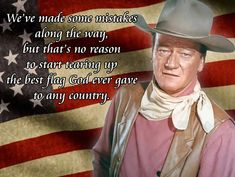 Best Flag Quote by John Wayne Up Quotes, Wise Quotes, Quotable Quotes, Famous Quotes, Great Quotes, Qoutes, Quirky Quotes, People Quotes, Inspirational Quotes
