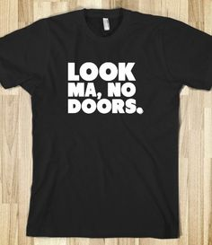 Look Ma, No Doors ..