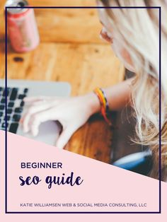 The beginners guide to everything you need to know about SEO for your blog and business.