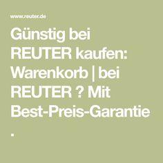 Günstig bei REUTER kaufen: Warenkorb | bei REUTER ✓ Mit Best-Preis-Garantie.