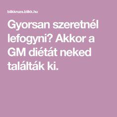Akkor a GM diétát neked találták ki. Nap, Kili