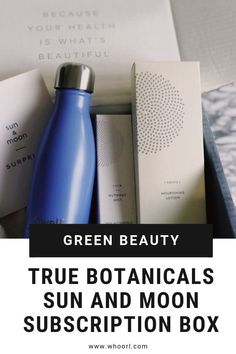The True Botanicals Sun and Moon box is a box that sends your tried-and-true, much-loved True Botanicals products to your doorstep at pre-determined intervals so you never run out. #makeup #skincare #wellness