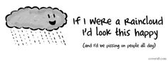 If I Were A Raincloud, I'd Look This Happy | Facebook Cover for ...