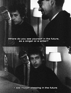 Bob Dylan and his humor Bob Dylan Interview, Bob Dylan Quotes, Bob Dylan Lyrics, Einstein, Damon Albarn, Before Midnight, Janis Joplin, Classic Rock, Movie Quotes