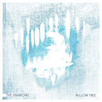 Willow Tree EP by The Sparrows on SoundCloud
