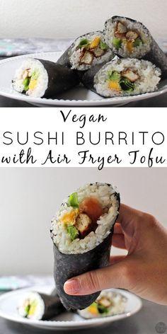 A fully loaded Vegan Sushi Burrito stuffed with air fryer tofu, mango, avocado, and more! Vegan Sushi Burrito with Air Fryer Tofu