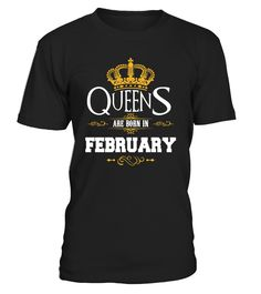 Queens Are Born In February - Birthday  #gift #idea #shirt #image #family #myson #mentee #father #mother #grandfather