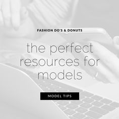 How to Become a Model: The Perfect Resources for Models - Fashion Do's and Donuts #modeltips #modeling how to become a model