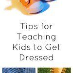 Tips+for+Teaching+Kids+to+Get+Dressed