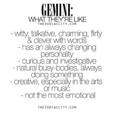 Gemini: What They're Like. For much more on the zodiac signs, click here.