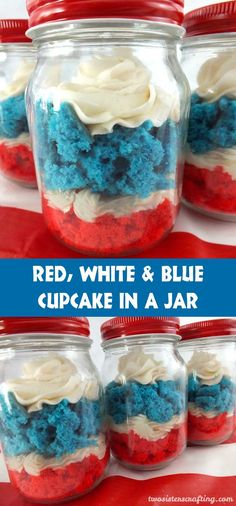 Our Red White and Blue Cupcake in a Jar featuring delicious Buttercream Frosting is a unique take on cupcakes and a great dessert for a 4th of July Party or a Memorial Day BBQ.  For more great 4th of July Food Ideas follow us at https://www.pinterest.com/2SistersCraft/