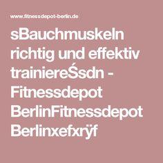 sBauchmuskeln richtig und effektiv trainiereŚsdn - Fitnessdepot BerlinFitnessdepot Berlinxefxrÿf