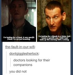 I knew this was another recycled Moffat line, but could not remember which episode of Doctor Who it was from! <-- recycled moffat line. Fandoms Unite, Virginia Woolf, Detective, Fandom Crossover, Out Of Touch, What Do You Mean, Torchwood, Sherlock Bbc, Sherlock Humor