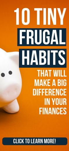 10 Tiny Frugal Habits That Will Make A Big Difference In Your Life frugal habits to live by   frugal tips households   frugal living for beginners   frugality lifestyle #thewaystowealth #frugal #frugality #frugalliving