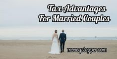 Tax Advantages For Married Couples  Does one partner in your marriage earn below the income tax threshold? If so, the Marriage Allowance could be saving you a couple of hundred quid a year!