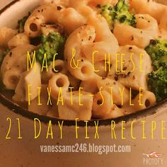 21 Day Fix Mac and Cheese using whole wheat pasta & just 1 1/2 cup cheese!