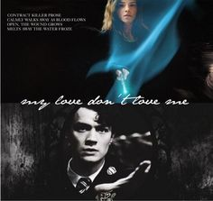 """Contract killer prose, calmly walks away as blood flows, open, the wound grows, melts away the water froze. My love, my love, my love don't love me."" Tom Riddle, Hermione Granger. Tomione."